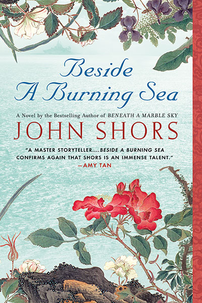 Beside a Burning Sea - A Novel by John Shors