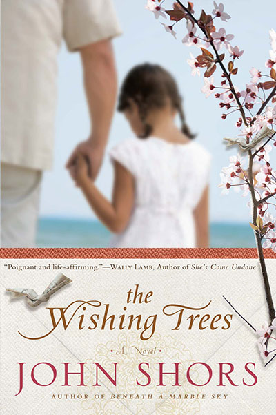 The Wishing Trees - A Novel by John Shors